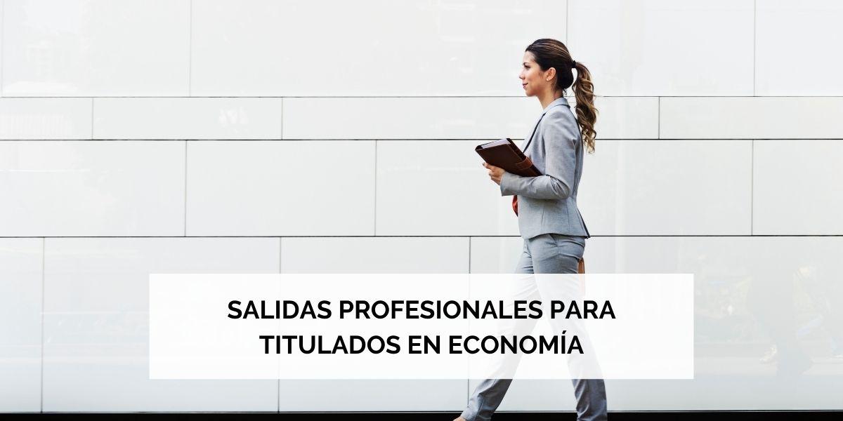 Salidas profesionales para titulados en Economía